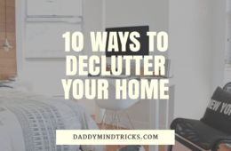 declutter your home - daddymindtricks