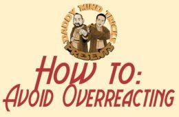 Avoid Overreacting